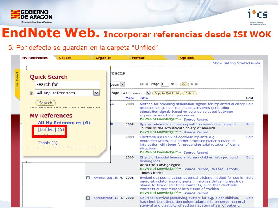 EndNote Web. Incorporar referencias desde ISI WOK 5. Por defecto se guardan en la carpeta Unfiled