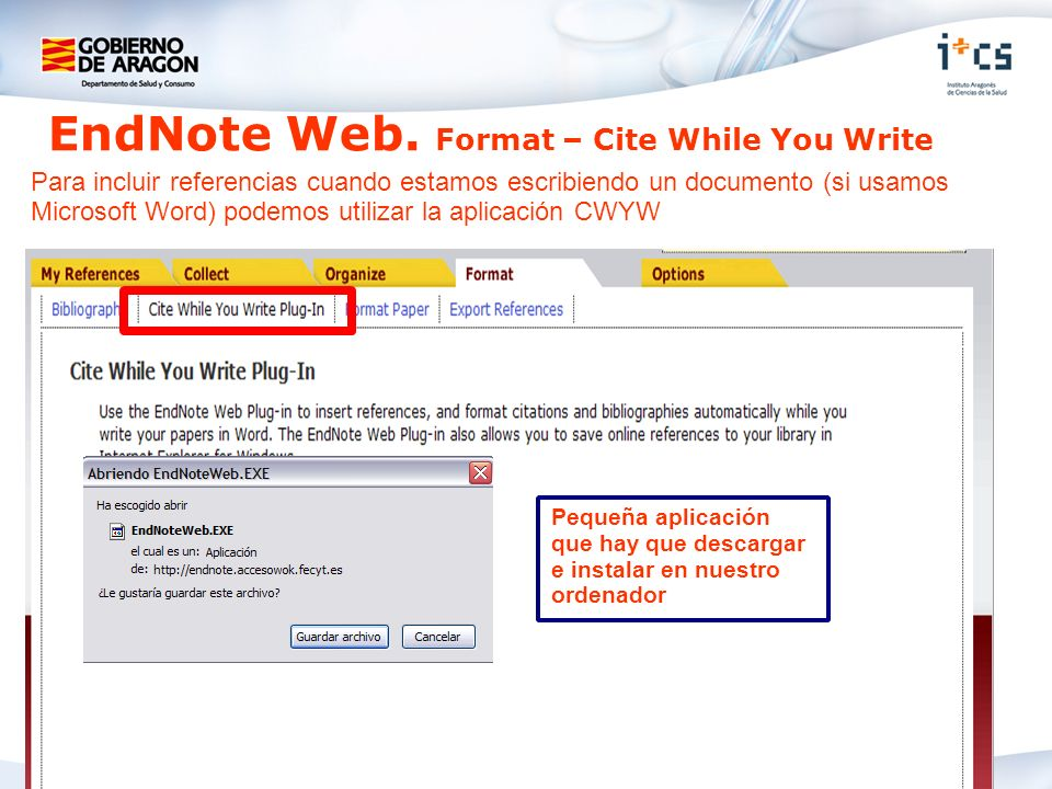 EndNote Web. Format – Cite While You Write Para incluir referencias cuando estamos escribiendo un documento (si usamos Microsoft Word) podemos utiliza