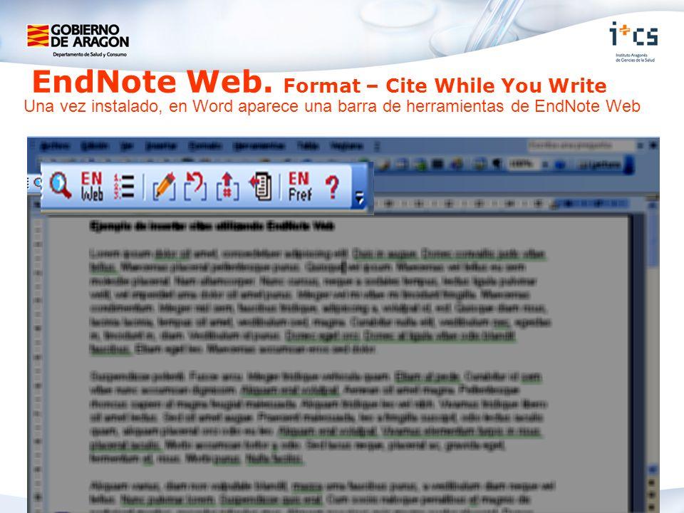 EndNote Web. Format – Cite While You Write Una vez instalado, en Word aparece una barra de herramientas de EndNote Web