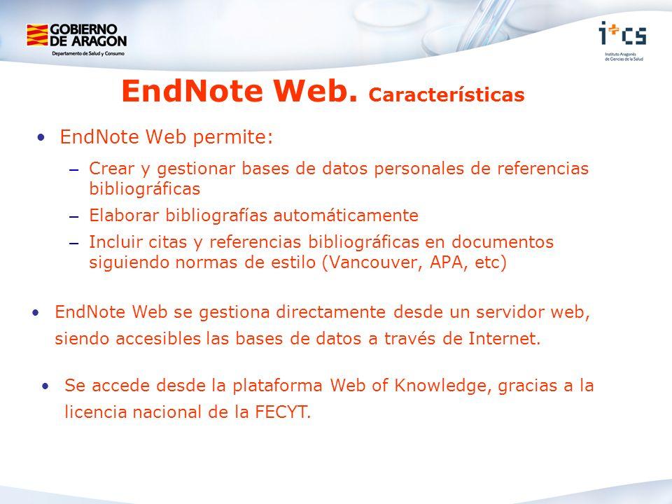 EndNote Web permite: – Crear y gestionar bases de datos personales de referencias bibliográficas – Elaborar bibliografías automáticamente – Incluir ci