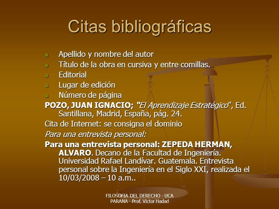 FILOSOFIA DEL DERECHO - UCA PARANA - Prof. Victor Hadad Citas bibliográficas Apellido y nombre del autor Apellido y nombre del autor Título de la obra