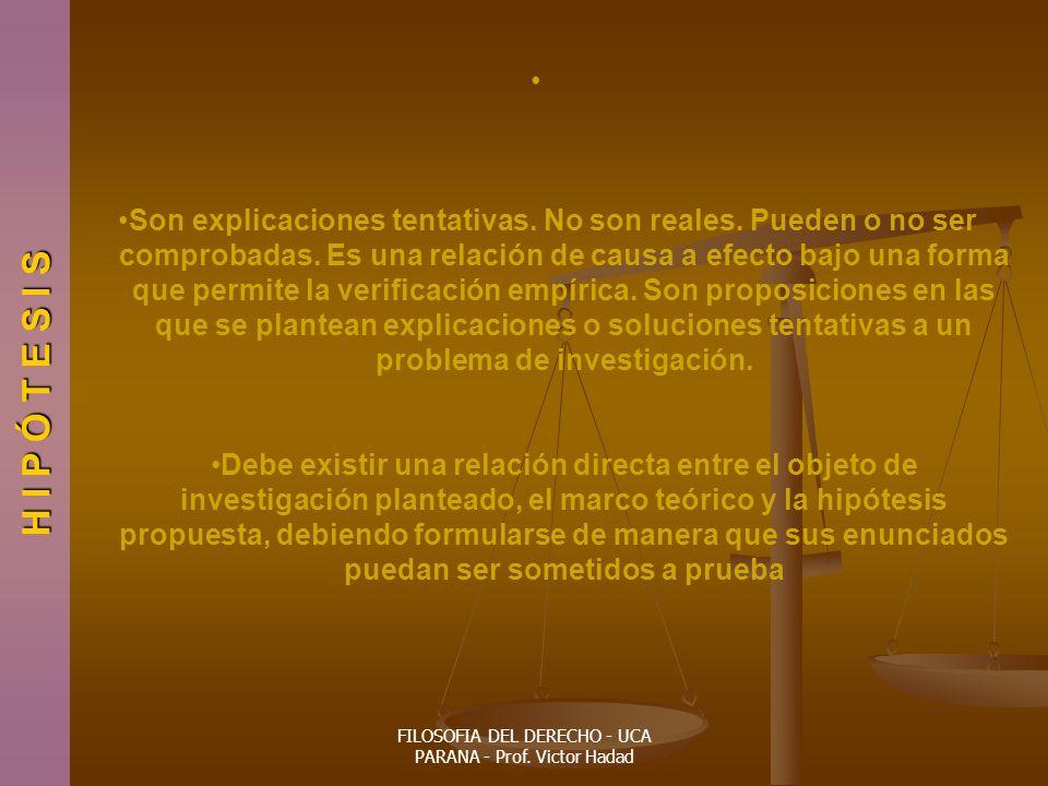 FILOSOFIA DEL DERECHO - UCA PARANA - Prof.Victor Hadad Son explicaciones tentativas.