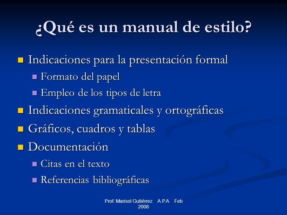 Prof. Marisol Gutiérrez A.P.A Feb 2008