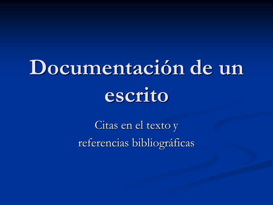Documentación de un escrito Citas en el texto y referencias bibliográficas
