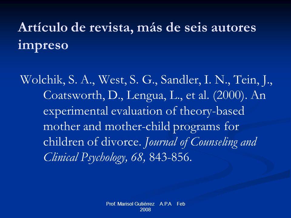 Prof. Marisol Gutiérrez A.P.A Feb 2008 Artículo de revista, más de seis autores impreso Wolchik, S.