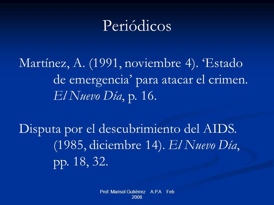 Prof. Marisol Gutiérrez A.P.A Feb 2008 Periódicos Martínez, A.