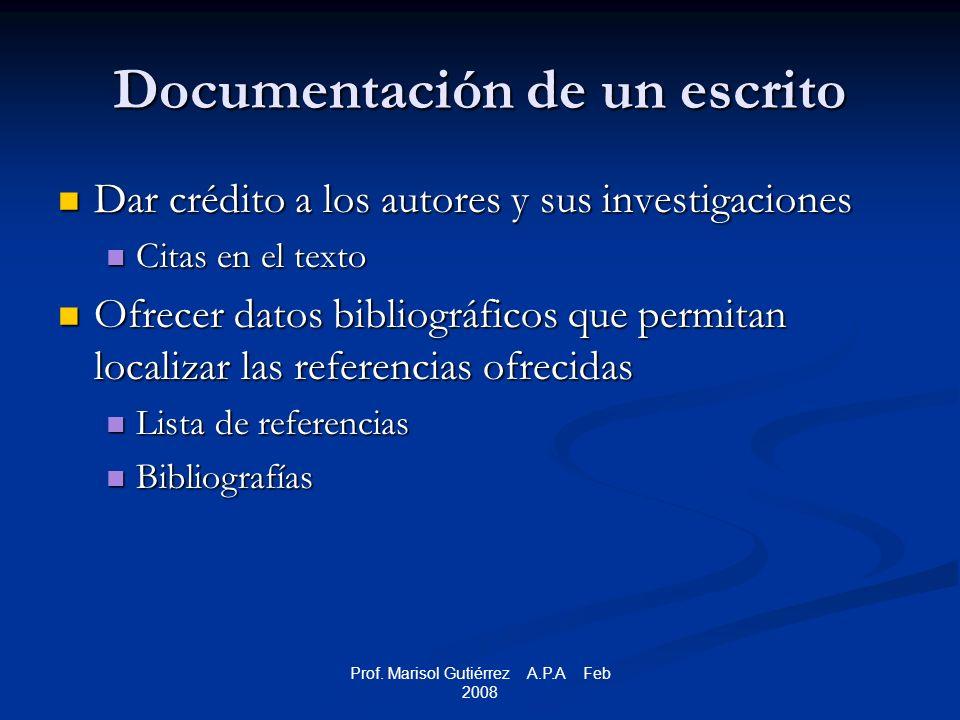 Prof.Marisol Gutiérrez A.P.A Feb 2008 Elementos que identifican un documento ¿Quién lo escribió.