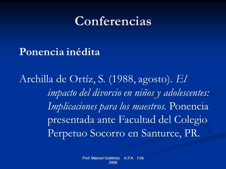 Prof. Marisol Gutiérrez A.P.A Feb 2008 Conferencias Ponencia inédita Archilla de Ortíz, S.