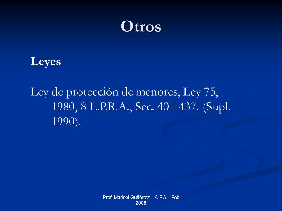 Otros Leyes Ley de protección de menores, Ley 75, 1980, 8 L.P.R.A., Sec. 401-437. (Supl. 1990).