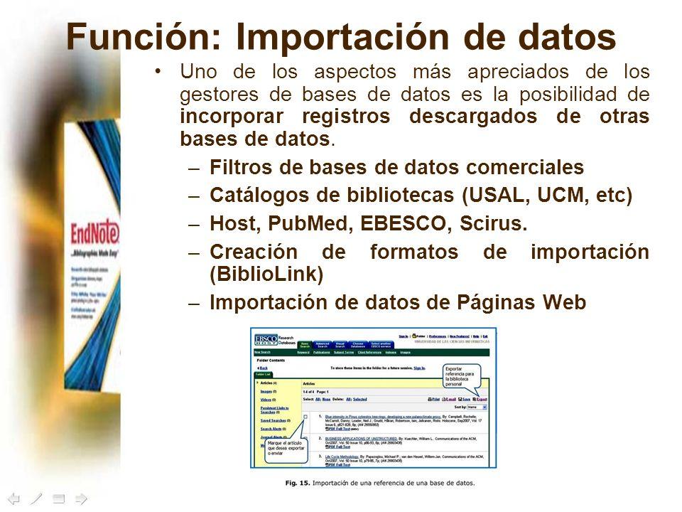Función: Importación de datos Uno de los aspectos más apreciados de los gestores de bases de datos es la posibilidad de incorporar registros descargad