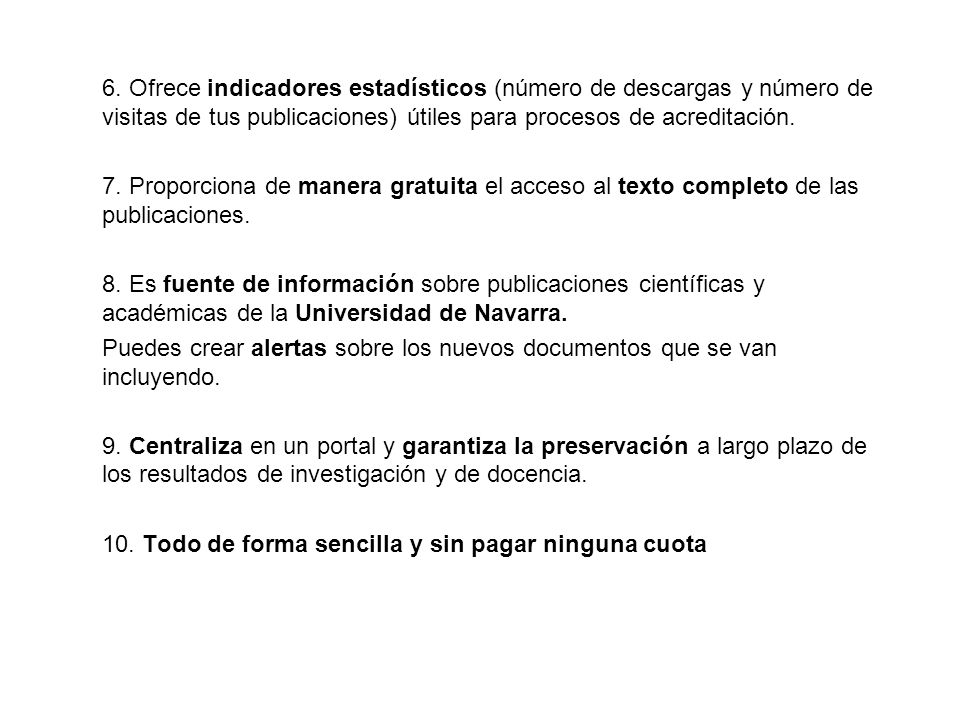 Situación actual del acceso abierto (open access): Tendencia en la comunicación científica a nivel internacional: - Los artículos de la editorial PLOS (Public Library of Science): (http://www.plos.org/)http://www.plos.org/ - Biomed Central (http://www.biomedcentral.com/)http://www.biomedcentral.com/ Tipos de repositorios: - Temáticos: Pubmed Central (http://www.ncbi.nlm.nih.gov/pmc/)http://www.ncbi.nlm.nih.gov/pmc/ - Institucionales: DADUN (http://dspace.unav.es/dspace/)http://dspace.unav.es/dspace/