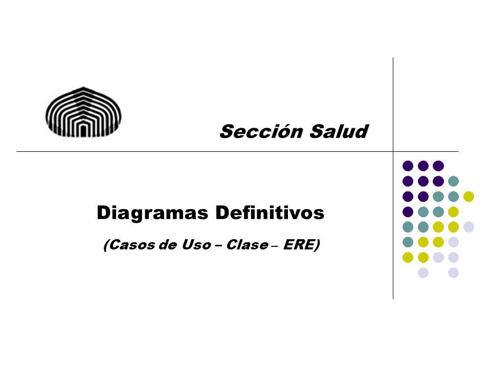 Sección Salud Diagramas Definitivos (Casos de Uso – Clase – ERE)
