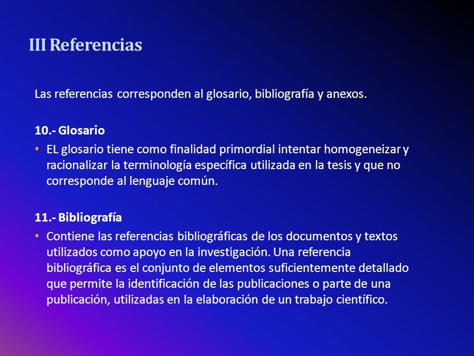 III Referencias Citas bibliográficas Se refiere a las citas bibliográficas que se desprendan del texto.