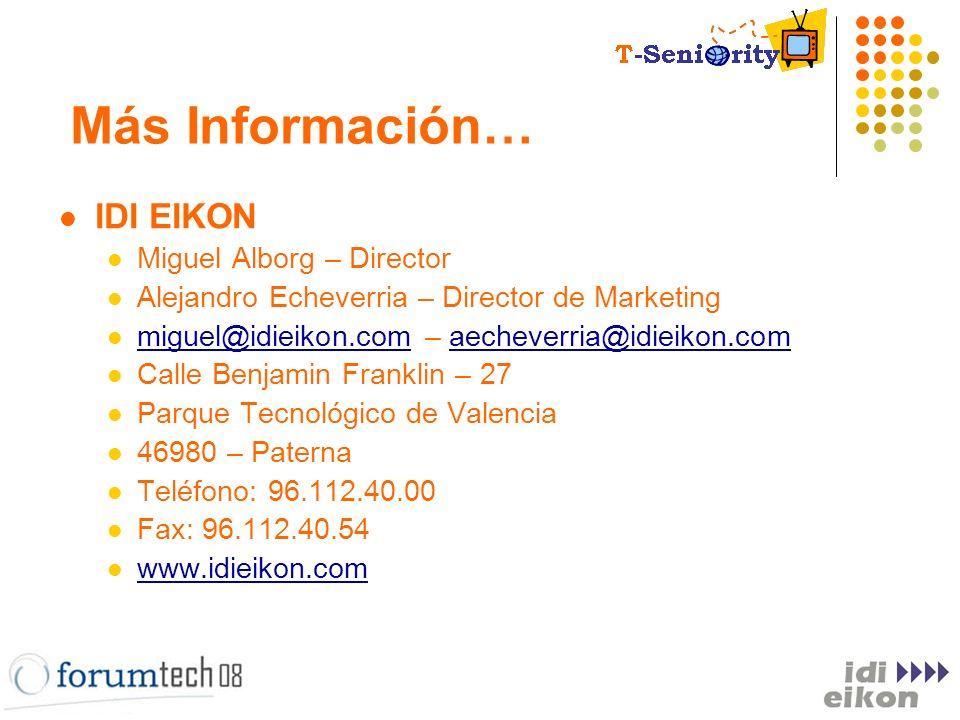 Más Información… IDI EIKON Miguel Alborg – Director Alejandro Echeverria – Director de Marketing miguel@idieikon.com – aecheverria@idieikon.com miguel