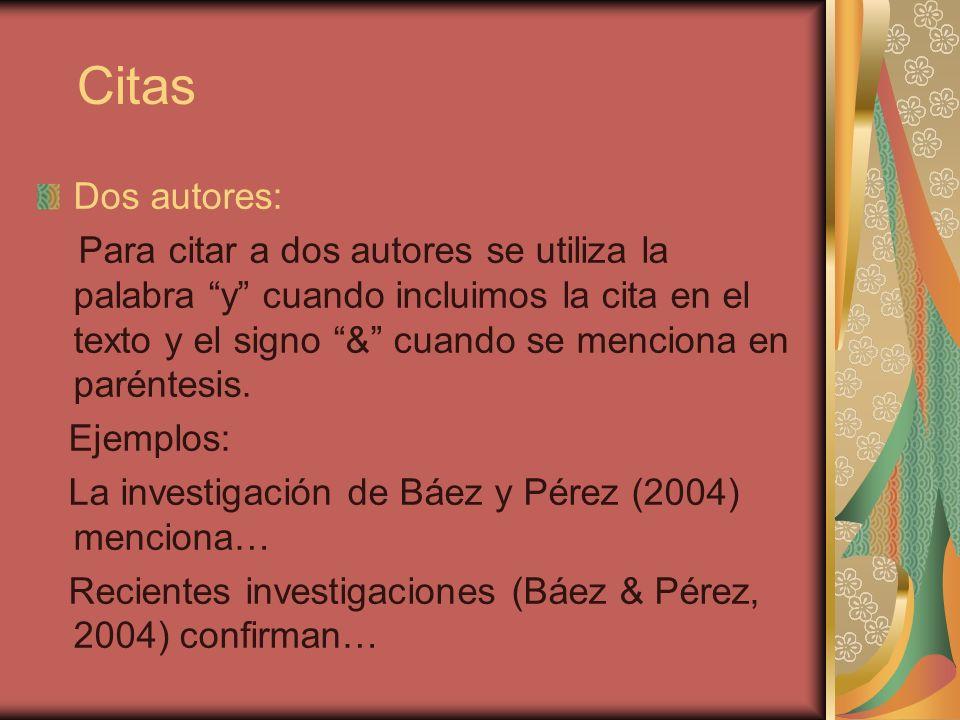Citas Dos autores: Para citar a dos autores se utiliza la palabra y cuando incluimos la cita en el texto y el signo & cuando se menciona en paréntesis