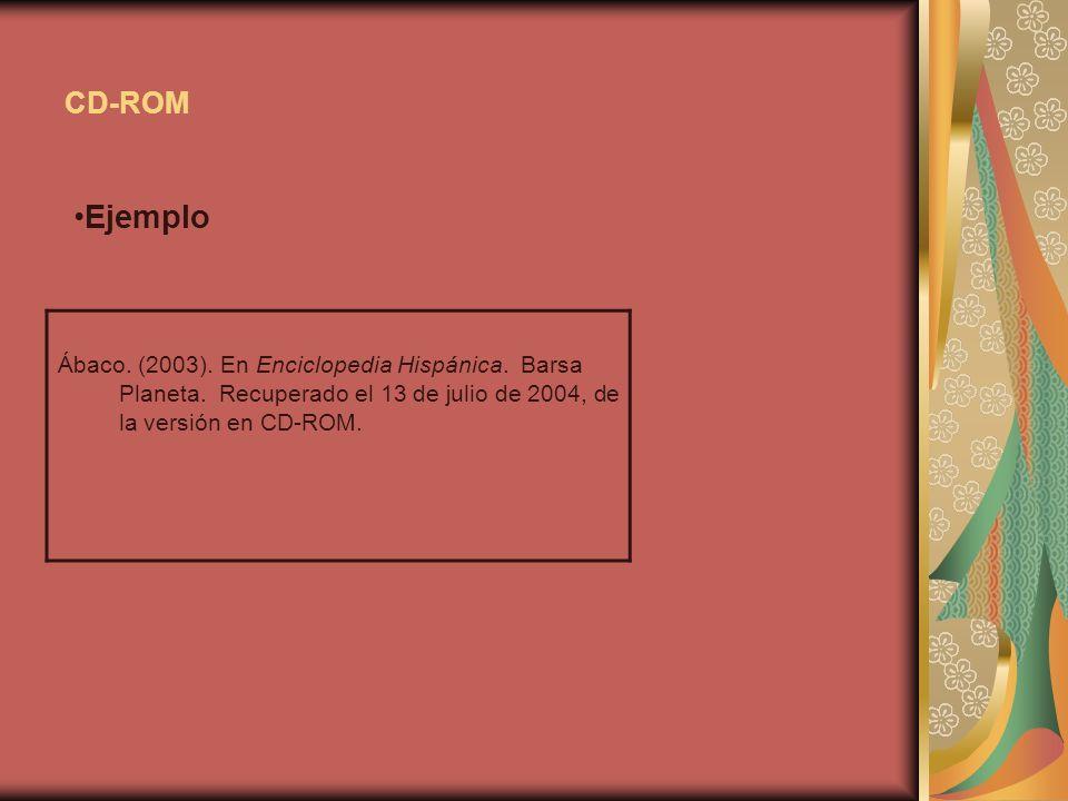 Ábaco. (2003). En Enciclopedia Hispánica. Barsa Planeta. Recuperado el 13 de julio de 2004, de la versión en CD-ROM. CD-ROM Ejemplo