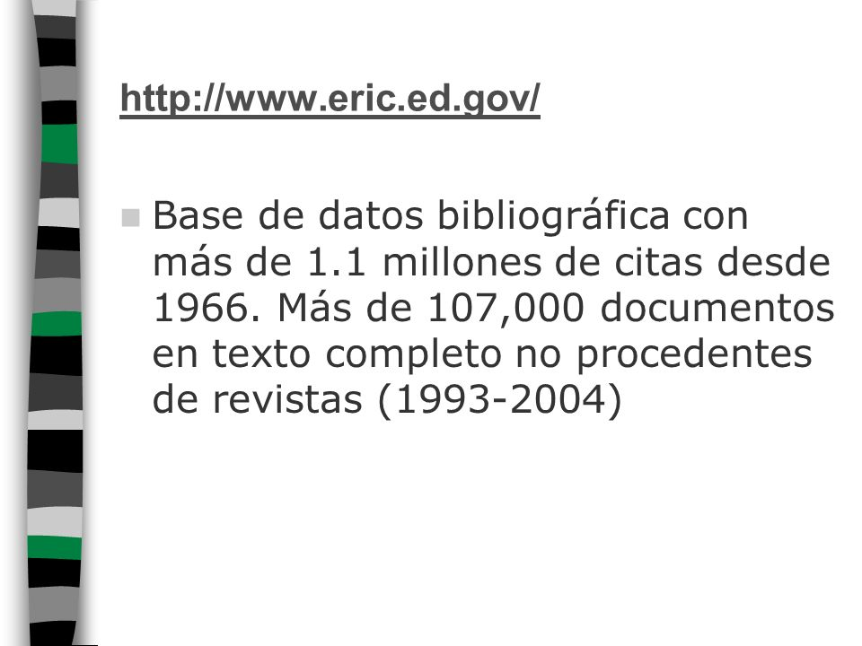 ERIC Education Resources Information Centre Centro de información sobre recursos educativos Institute of Education Sciences (IES), U.S.