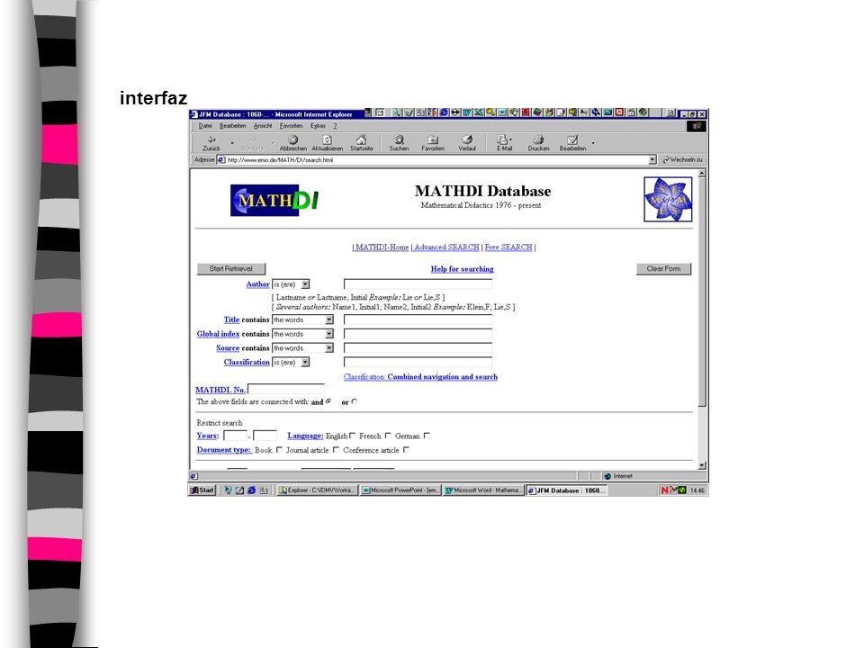 MATHDI visualización cómoda de las fórmulas enlaces a catálogos de bibliotecas, entrega de textos Interfaz fácil de usar y herramientas de búsqueda potentes Facilidades de impresión en muchos formatos (dvi, pdf, tex,…)
