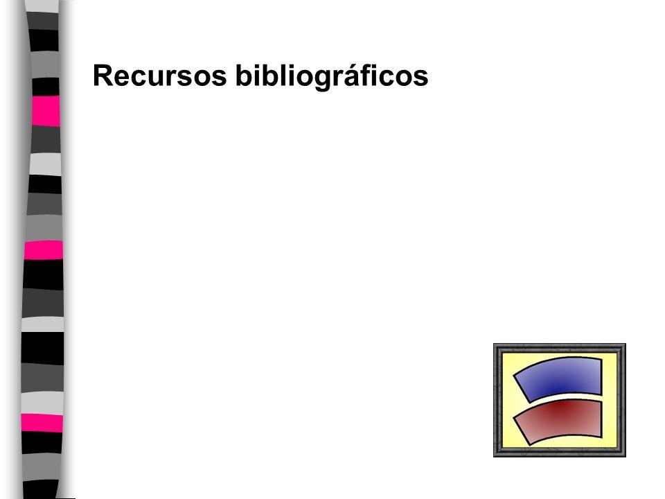 Herramientas en red Bases de datos Recursos bibiográficos Páginas web Otras