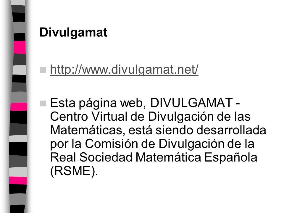 Directorio de matemáticos EWDM Directorio (electrónico) mundial de Matemáticos EWDM Listas de matemáticos por especialidades España: Quién MAT