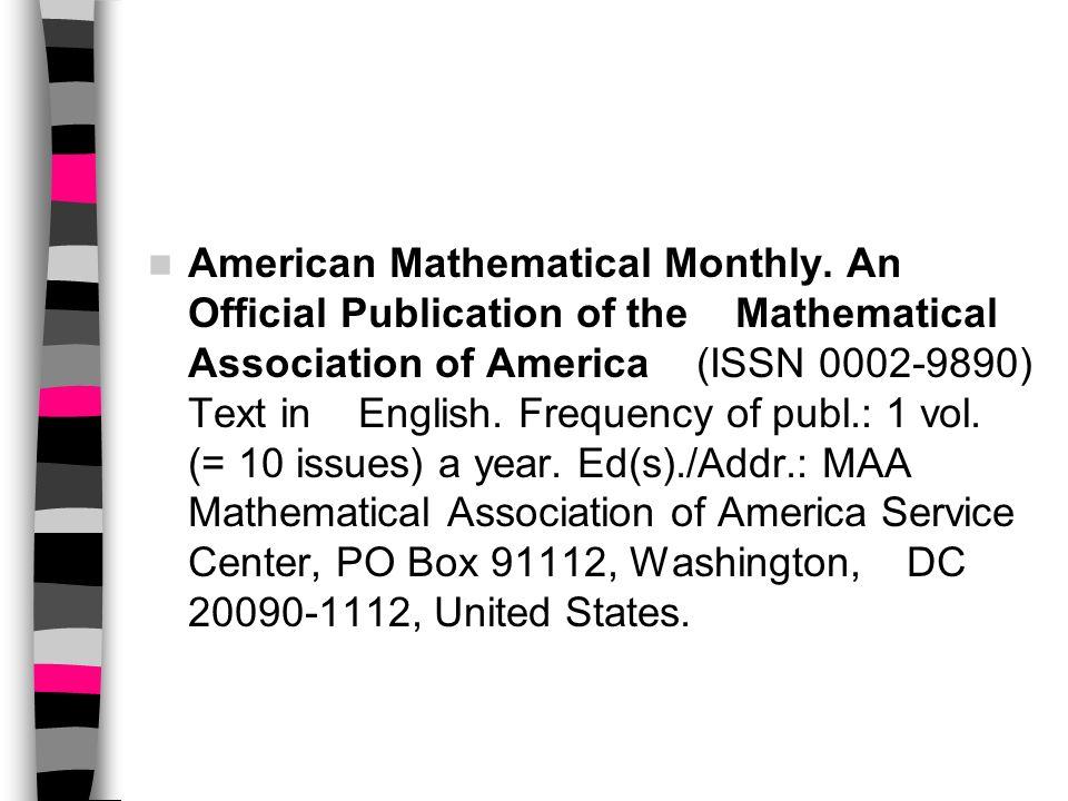 MATH Referencias de 2.300 revistas en Matemática pura y aplicada 65.000 entradas por año http://www.math.com/teachers.html