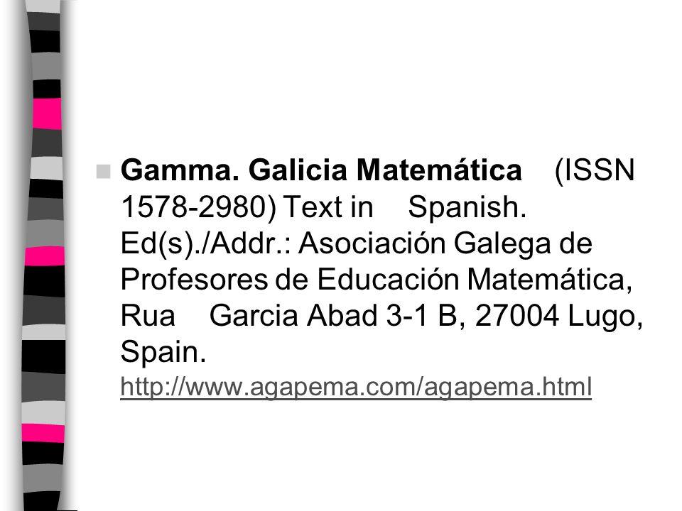 Gamma.Galicia Matemática (ISSN 1578-2980) Text in Spanish.