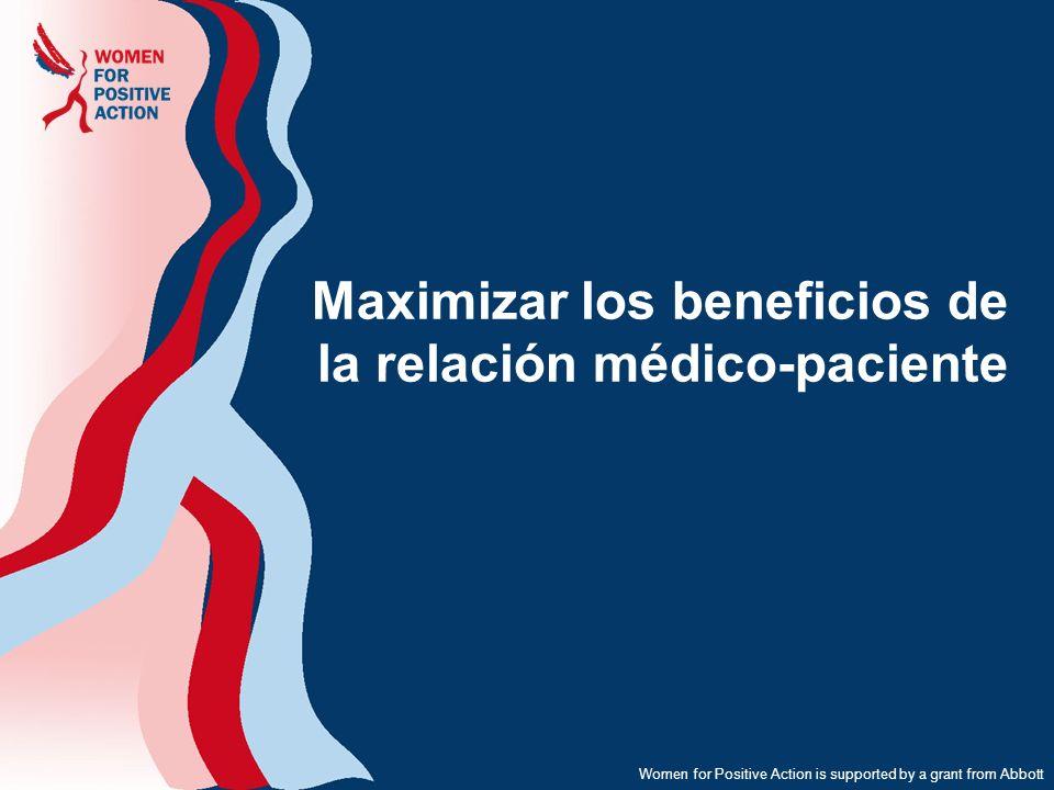 Women for Positive Action is supported by a grant from Abbott Maximizar los beneficios de la relación médico-paciente