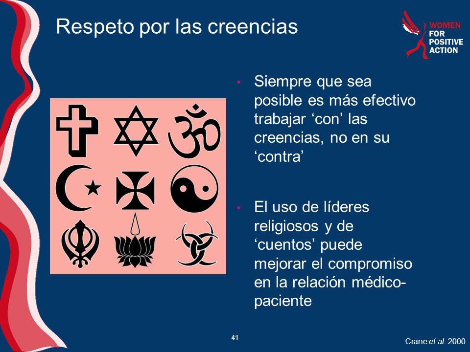 41 Respeto por las creencias Siempre que sea posible es más efectivo trabajar con las creencias, no en su contra El uso de líderes religiosos y de cue