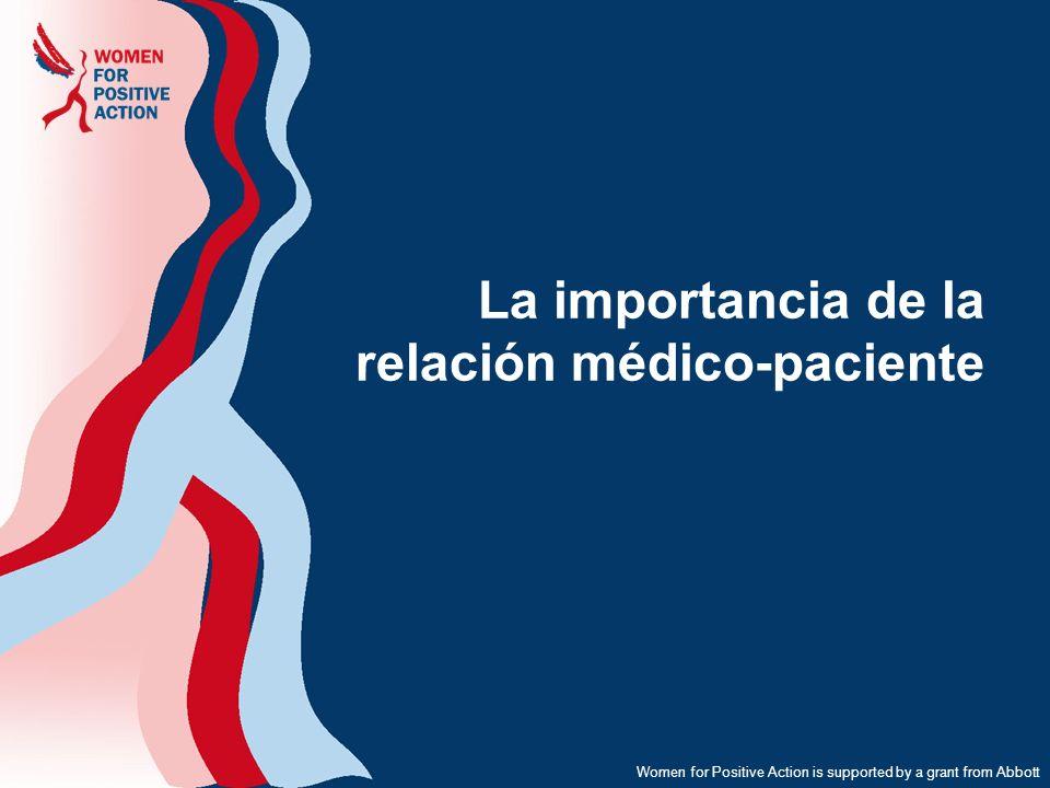 Women for Positive Action is supported by a grant from Abbott La importancia de la relación médico-paciente