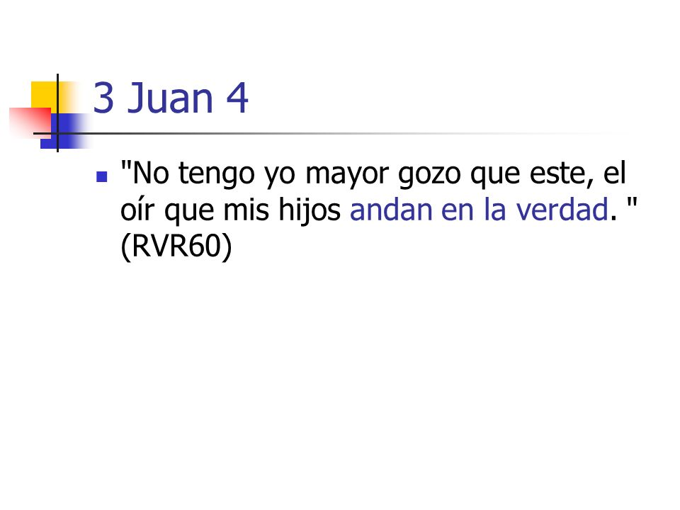3 Juan 4
