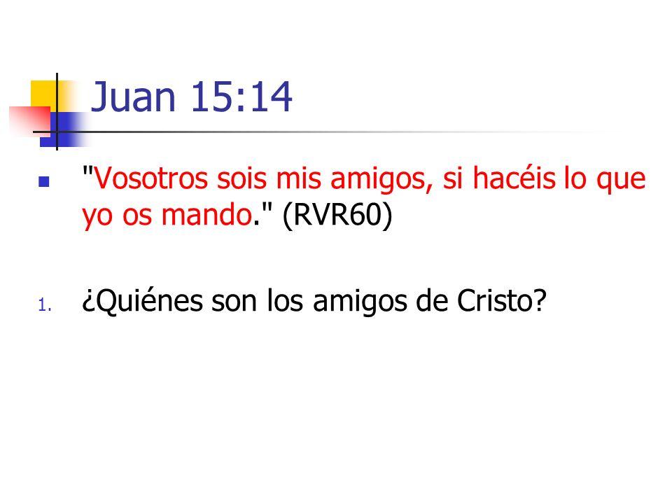 Juan 15:14