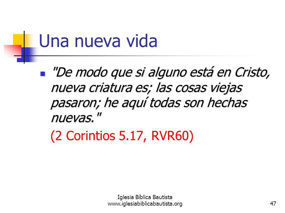 47 Iglesia Bíblica Bautista www.iglesiabiblicabautista.org Una nueva vida