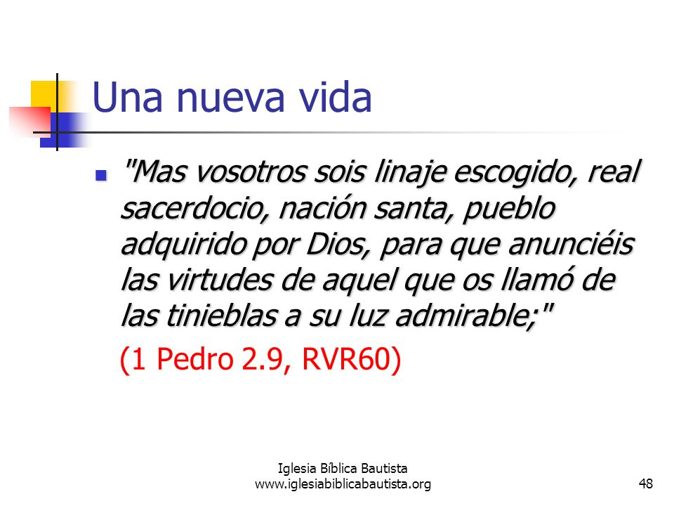48 Iglesia Bíblica Bautista www.iglesiabiblicabautista.org Una nueva vida
