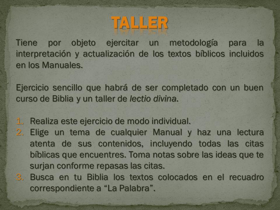 Tiene por objeto ejercitar un metodología para la interpretación y actualización de los textos bíblicos incluidos en los Manuales.