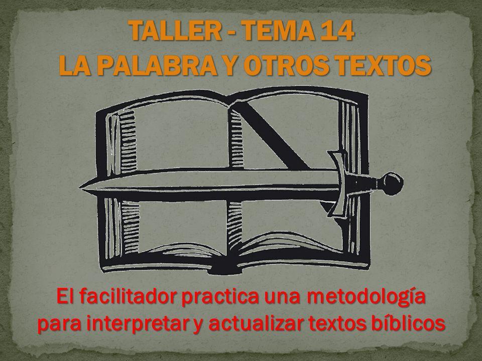El facilitador practica una metodología para interpretar y actualizar textos bíblicos