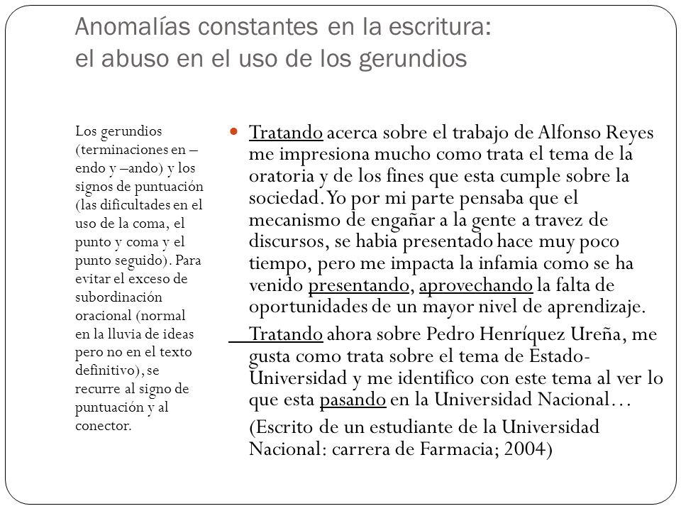 Anomalías constantes en la escritura: el abuso en el uso de los gerundios Los gerundios (terminaciones en – endo y –ando) y los signos de puntuación (