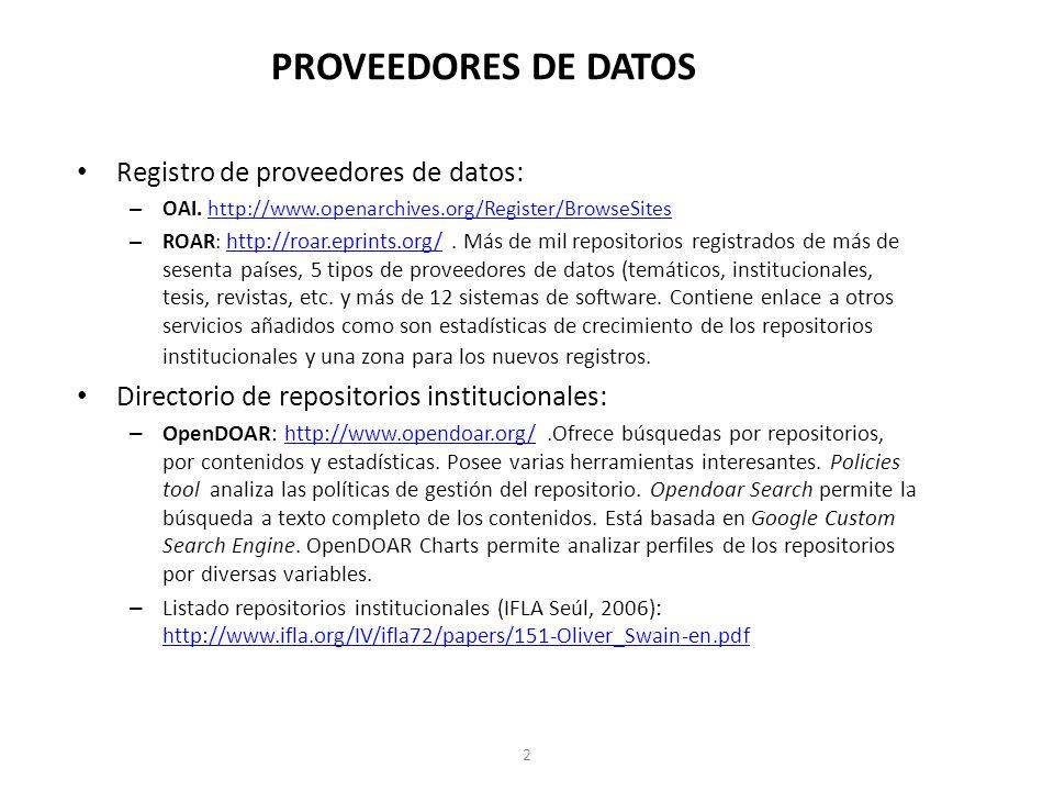 PROVEEDORES DE DATOS Registro de proveedores de datos: – OAI.