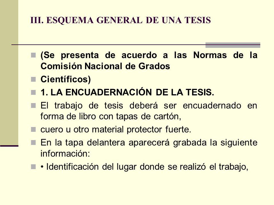 III. ESQUEMA GENERAL DE UNA TESIS (Se presenta de acuerdo a las Normas de la Comisión Nacional de Grados Científicos) 1. LA ENCUADERNACIÓN DE LA TESIS