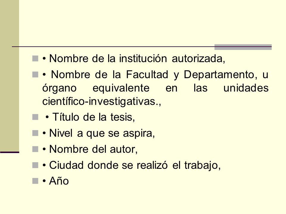 Nombre de la institución autorizada, Nombre de la Facultad y Departamento, u órgano equivalente en las unidades científico-investigativas., Título de