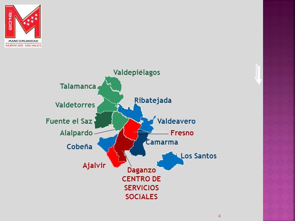 4 Valdepiélagos Daganzo CENTRO DE SERVICIOS SOCIALES Cobeña Los Santos Camarma Valdeavero Talamanca Valdetorres Fuente el Saz Alalpardo Ribatejada Aja