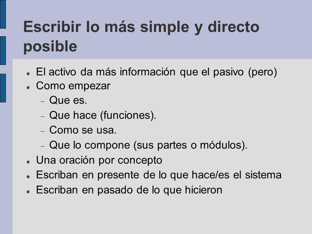 Escribir lo más simple y directo posible El activo da más información que el pasivo (pero) Como empezar Que es. Que hace (funciones). Como se usa. Que