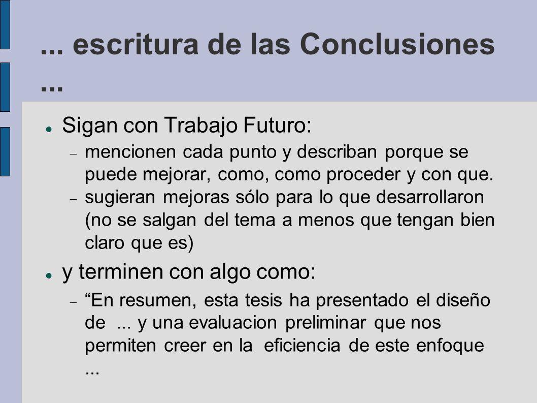 ... escritura de las Conclusiones... Sigan con Trabajo Futuro: mencionen cada punto y describan porque se puede mejorar, como, como proceder y con que