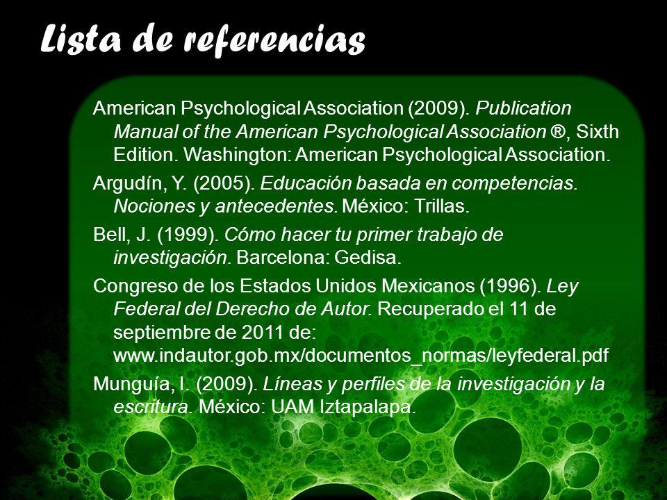 Lista de referencias American Psychological Association (2009). Publication Manual of the American Psychological Association ®, Sixth Edition. Washing