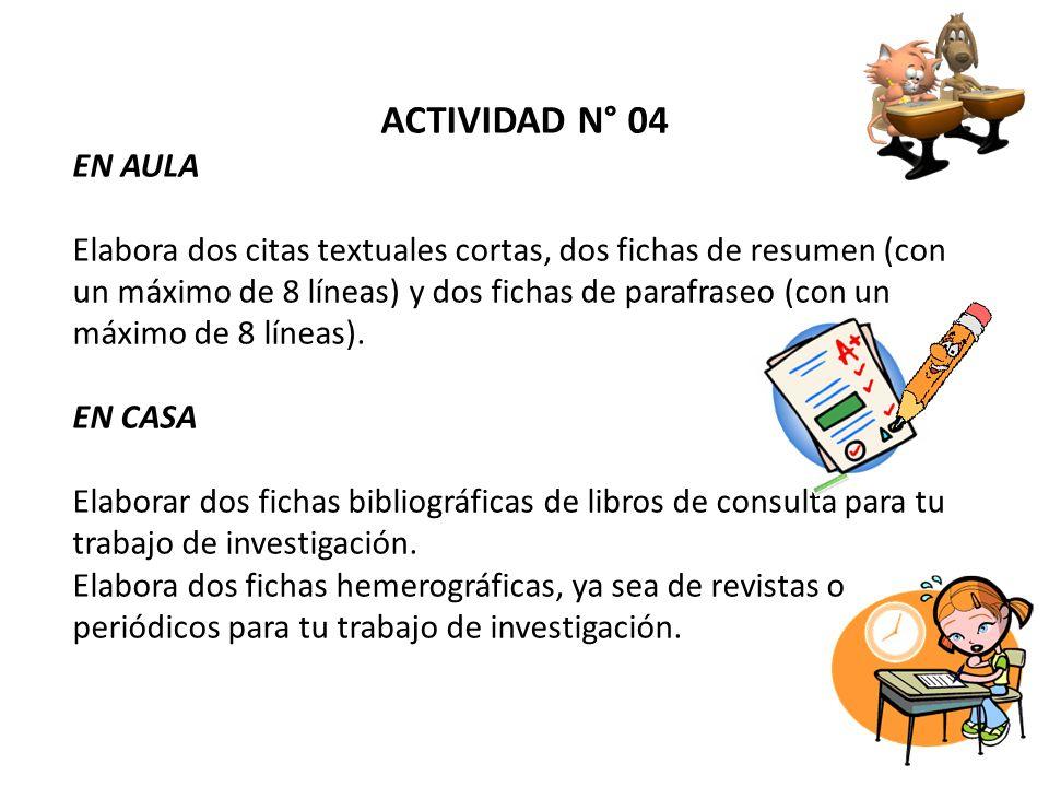 ACTIVIDAD N° 04 EN AULA Elabora dos citas textuales cortas, dos fichas de resumen (con un máximo de 8 líneas) y dos fichas de parafraseo (con un máximo de 8 líneas).