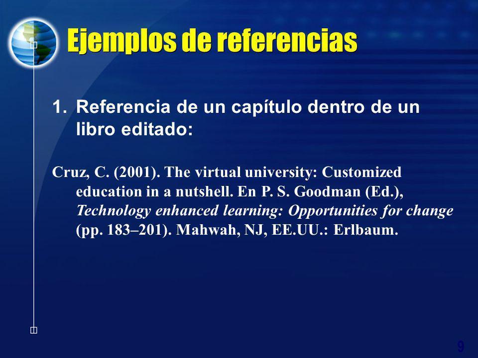 10 Ejemplos de referencias 1.Referencia de un artículo en revista especializada: Gunawardena, C., Lowe, C.