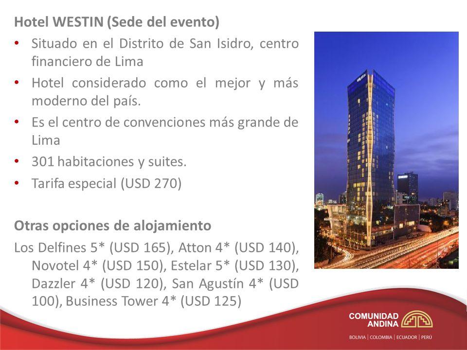 Hotel WESTIN (Sede del evento) Situado en el Distrito de San Isidro, centro financiero de Lima Hotel considerado como el mejor y más moderno del país.