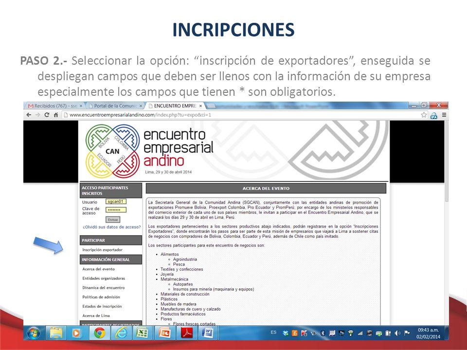 INCRIPCIONES PASO 2.- Seleccionar la opción: inscripción de exportadores, enseguida se despliegan campos que deben ser llenos con la información de su