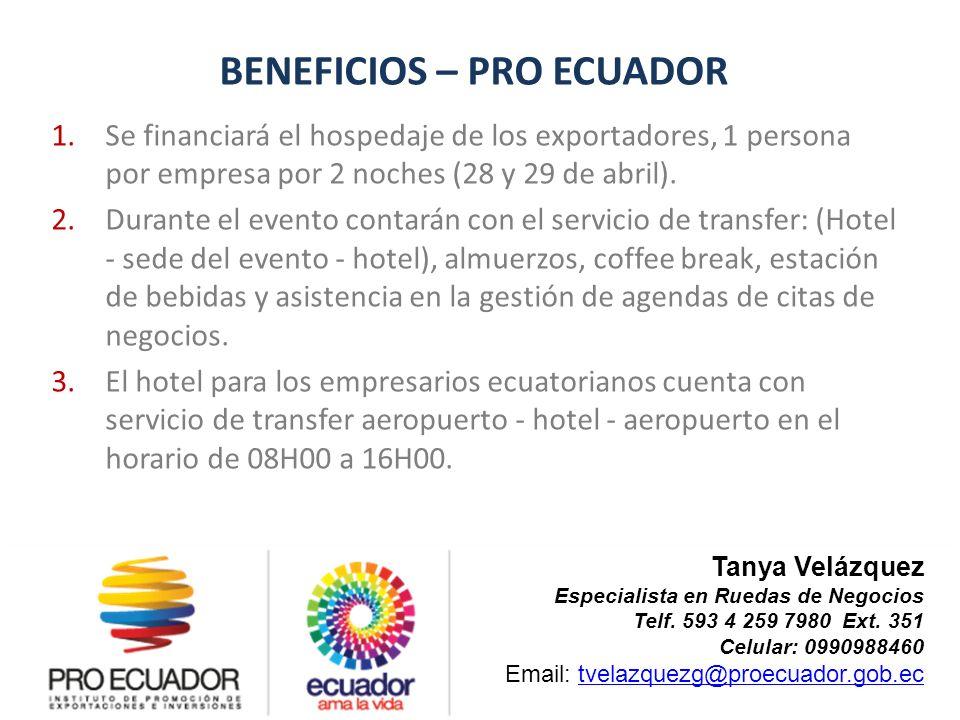 1.Se financiará el hospedaje de los exportadores, 1 persona por empresa por 2 noches (28 y 29 de abril). 2.Durante el evento contarán con el servicio