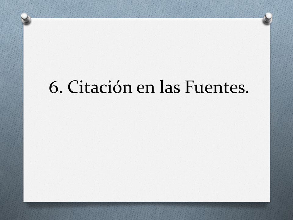 6. Citación en las Fuentes.