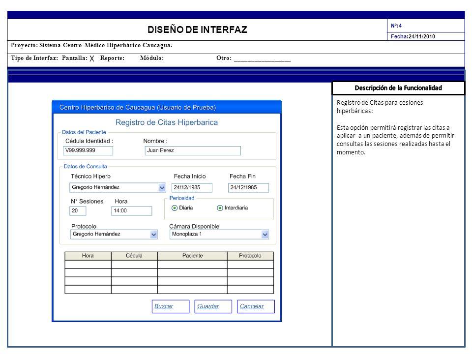 DISEÑO DE INTERFAZ N°:4 Fecha:24/11/2010 Proyecto: Sistema Centro Médico Hiperbárico Caucagua. Tipo de Interfaz: Pantalla: Reporte: Módulo: Otro: ____